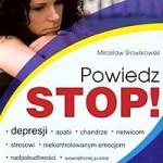 Powiedz STOP! Apatii, depresji, chandrze, nerwicom, stresowi.